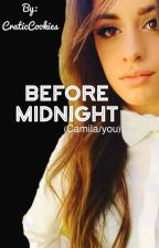 Before Midnight (Camila/You) [ON HOLD] by CraticCookies