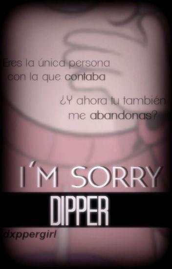 I'm Sorry Dipper. 【Gravity Falls One Short】