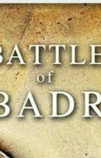 The Battle of Badr by ayesha01