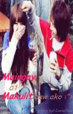 "Maingay at Makulit daw ako :""> by LovieDee"