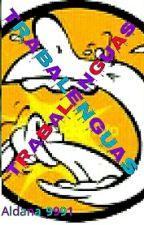Trabalenguas by Aldana_9991
