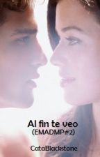 Al fin te veo (Theo Myhrvold) #wattys2016 by CataBlackstone