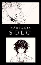 No me dejes solo [Junjou Romantica] |CANCELADA| by Mulerist