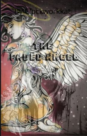The Fading Angel (-Under Edit-) by _Clockworkkat_