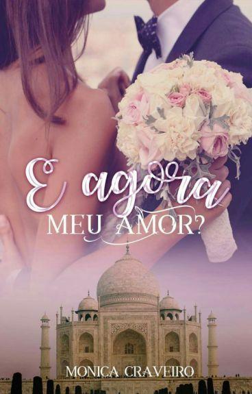 E agora meu amor?