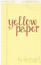 Yellow Paper (OneShot) by ohprettygirl