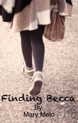 Finding Becca by Stay_Goldd
