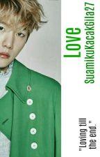 [COMPLETED] Love 사랑. (Baekhyun Oneshot) by SuamikuKacakGila27