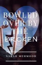 Bowled Over By The Broken by HopesPrayersNSmiles