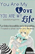 You Are My Love,You Are My Life (Len Kagamine & Tu) by IsabellaKunKagamine