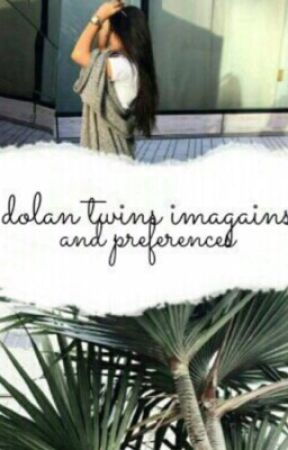 Dolan Twins imagines + preferences by DolanGirls849