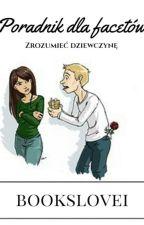 Poradnik dla Facetów - zrozumieć dziewczynę [WOLNO PISANE] by bookslovei
