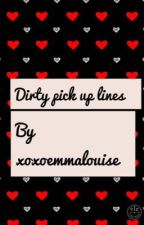 Dirty Pick Up Lines by xoxoemmalouise