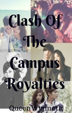 Clash of the Campus Royalties by QueenWynneth