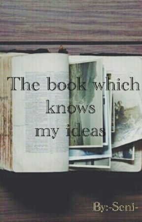 The Book Which Knows My Ideas by -Seni-