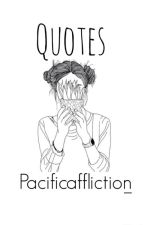 Quotes by PacificAffliction_