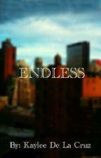 Endless by KayleeDeLaCruz