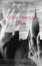 Once upon a love:  Back Down by newtown56