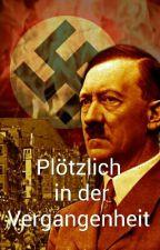 Plötzlich in der Vergangenheit (Adolf Hitler) by hanna200001