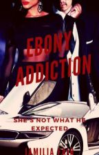 Love, Honor & Protect: His Ebony Addiction by BWWM_Fictions