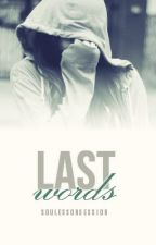 Last Words (TeacherxStudent) (Lesbian Story) (GirlxGirl) by SoulessObsession