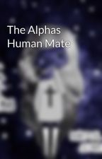 The Alphas Human Mate by sebbyswife