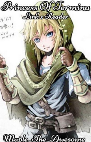 Princess of Termina (Link x Princess-reader)