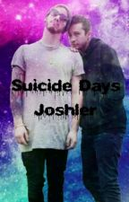 Suicide Days (Joshler) by smolskeleton