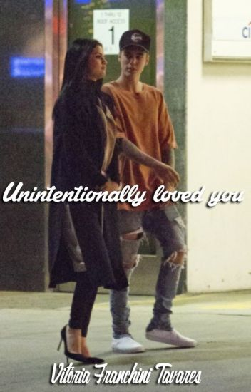 Unintentionally loved you // HIATUS