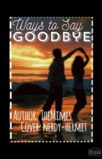 Ways To Say Goodbye [{Ashlex Fic}] by TheMimes