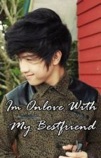 Im Inlove with My Bestfriend ( Chicser Story ) by RanzTherese
