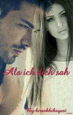 Als Ich Dich Sah by biraskhikayesi__
