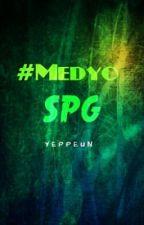 #MedyoSPG by Yeppeun