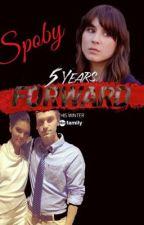 Spoby- 5 years forward by rachel520