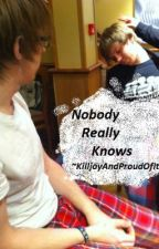Nobody Really Knows (FVK / Timids Fic) by KilljoyAndProudOfIt