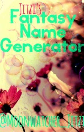 Fantasy Name Generator - Section 11: Hero/Heroine Names - Wattpad