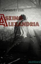 Viviendo con Asking Alexandria [[Ben Bruce & Tu]] by escritorafeliz