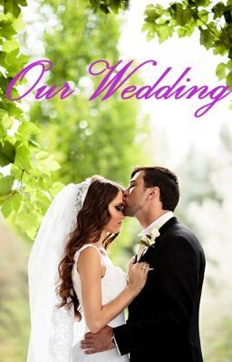 Our Wedding - Trouble? Troubles! - Wattpad