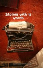 Stories with 15 words by BambiLove689