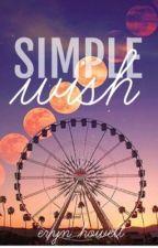 Simple Wish [#Wattys2016] by selenotropism