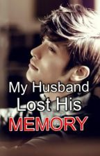My Husband Lost His Memory by the_innocent