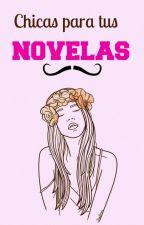 Chicas para tus novelas. by SofiaMarti2002