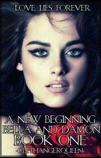 A New Beginning: Bella and Damon Book One by EzraandAriaLover44