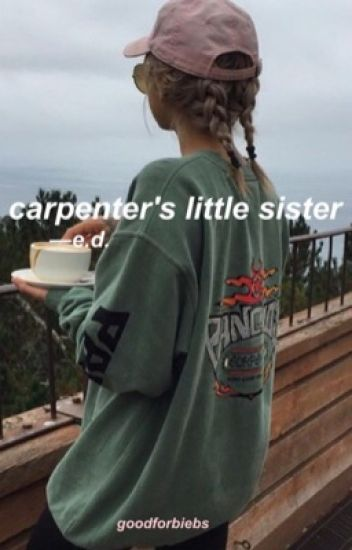 carpenter's little sister | ON HOLD