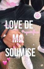 Love de ma soumise ~ En attente ~ by AyaaTafleur