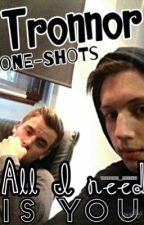 Tronnor one-shots by Tronnors_Hobbits