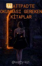WATTPAD'İN OKUNACAK KİTAPLARI! by Watty-kizi