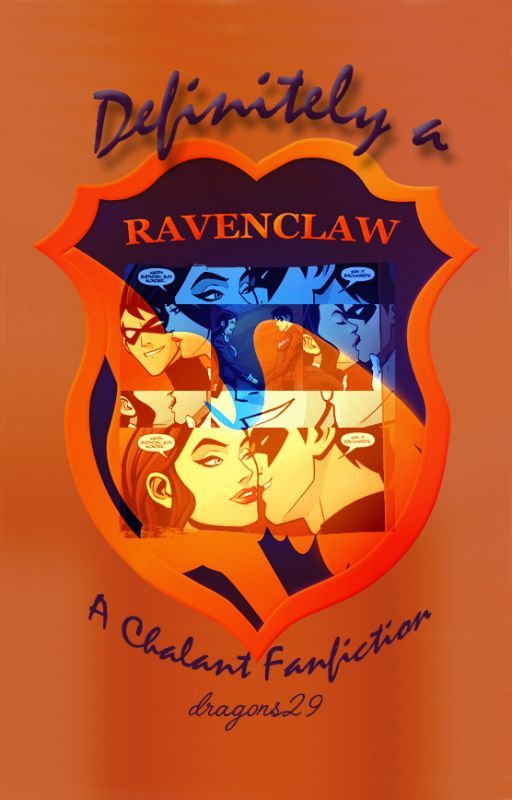 Definitely a Ravenclaw: A Chalant Fanfiction by dragons29