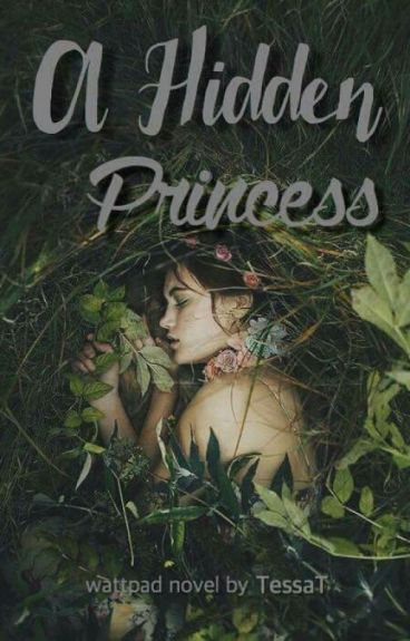 A Hidden Princess (Book #2 of A Royal Secret Trilogy) by TessaT