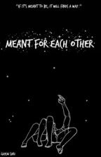 Meant for each other by gzmssu